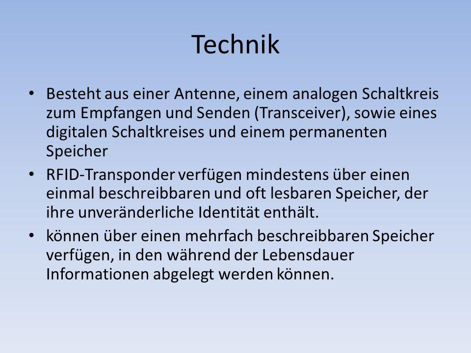 Technik Besteht aus einer Antenne, einem analogen Schaltkreis zum Empfangen und Senden (Transceiver), sowie eines digitalen Schaltkreises und einem pe