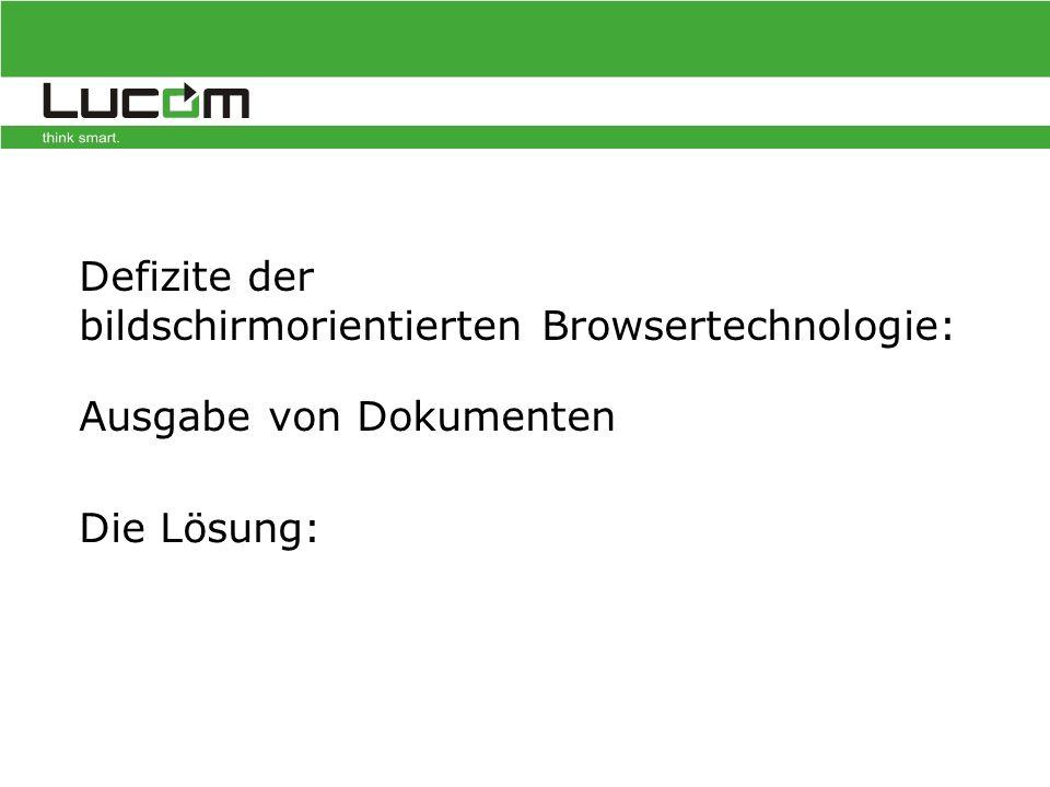 Defizite der bildschirmorientierten Browsertechnologie: Die Lösung: Ausgabe von Dokumenten