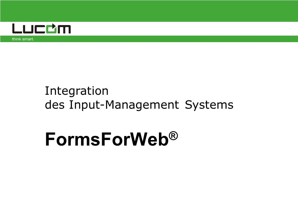 Integration des Input-Management Systems FormsForWeb ®
