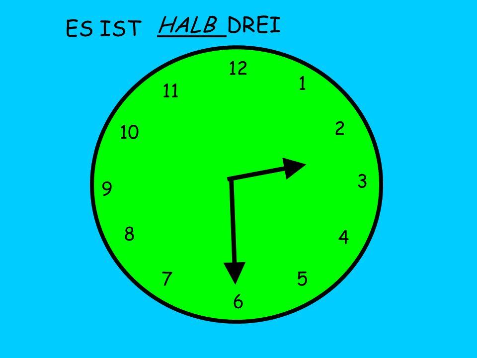 ES IST 12 1 5 4 9 3 6 10 11 2 7 8 HALB DREI