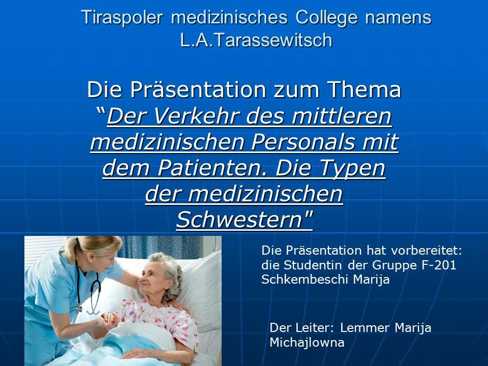 Tiraspoler medizinisches College namens L.A.Tarassewitsch Die Präsentation zum Thema Der Verkehr des mittleren medizinischen Personals mit dem Patienten.