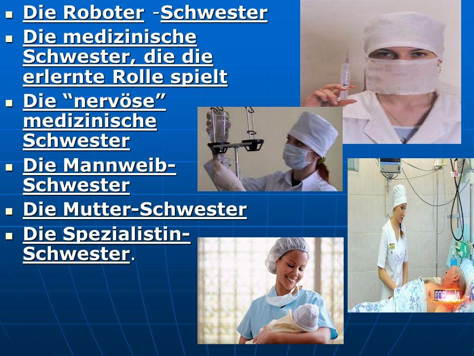 Die Roboter -Schwester Die Roboter -Schwester Die medizinische Schwester, die die erlernte Rolle spielt Die medizinische Schwester, die die erlernte Rolle spielt Die nervöse medizinische Schwester Die nervöse medizinische Schwester Die Mannweib- Schwester Die Mannweib- Schwester Die Mutter-Schwester Die Mutter-Schwester Die Spezialistin- Schwester.