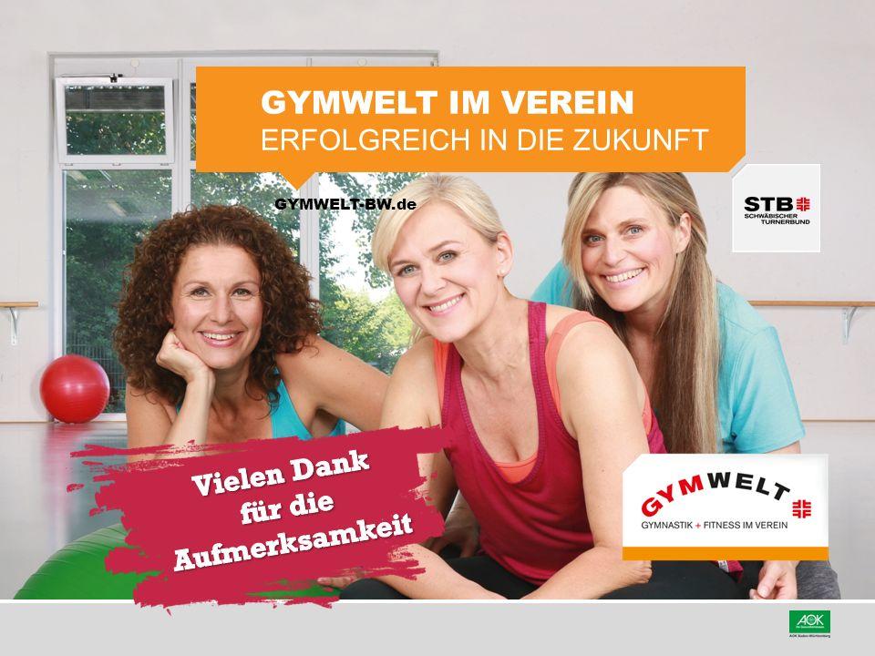 GYMWELT-BW.de GYMWELT IM VEREIN ERFOLGREICH IN DIE ZUKUNFT