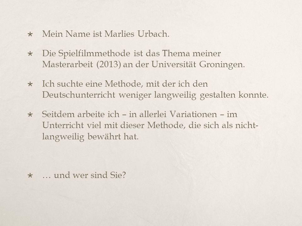  Mein Name ist Marlies Urbach.