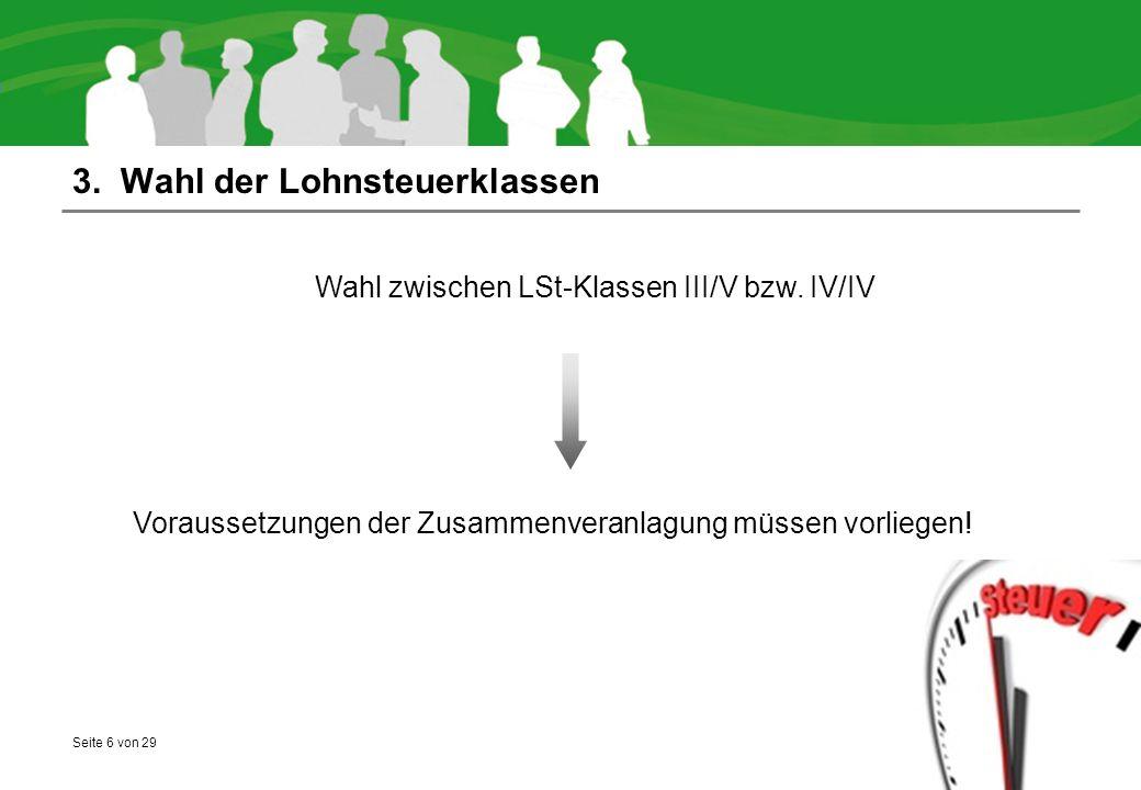 Seite 6 von 29 3. Wahl der Lohnsteuerklassen Wahl zwischen LSt-Klassen III/V bzw.