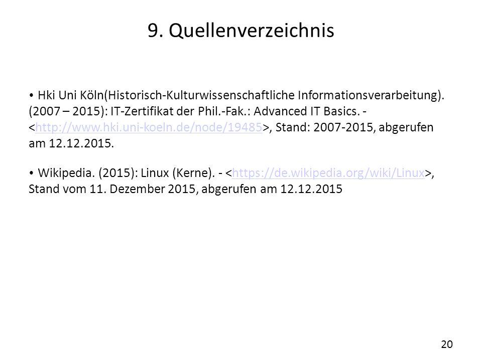 9. Quellenverzeichnis Hki Uni Köln(Historisch-Kulturwissenschaftliche Informationsverarbeitung). (2007 – 2015): IT-Zertifikat der Phil.-Fak.: Advanced