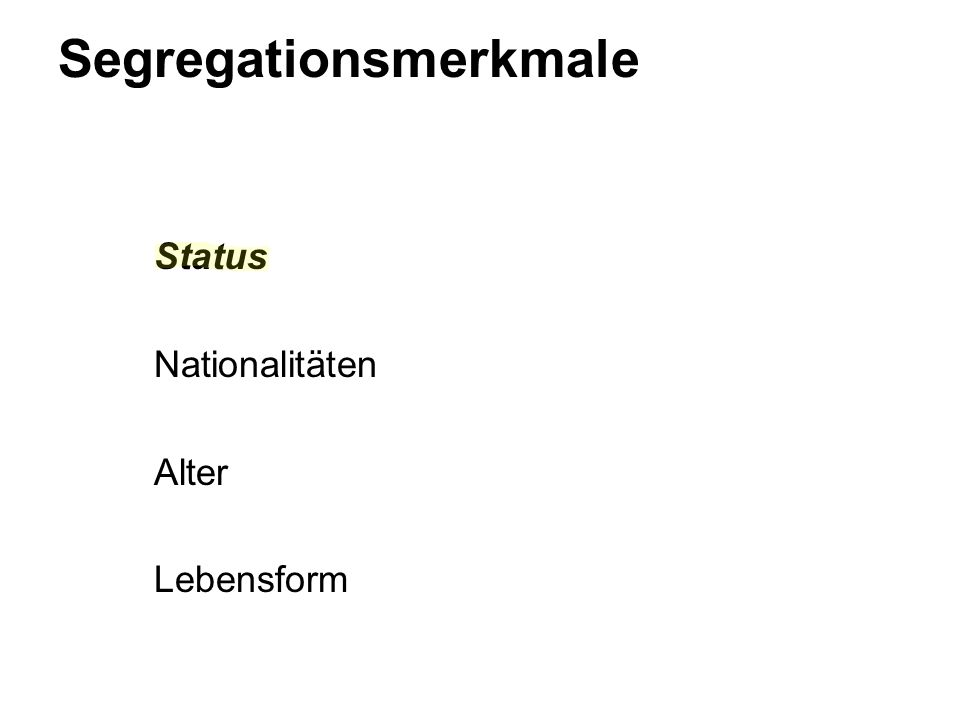 Segregationsmerkmale Status Nationalitäten Alter Lebensform