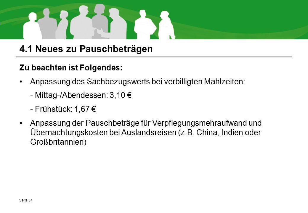 4.1 Neues zu Pauschbeträgen Zu beachten ist Folgendes: Anpassung des Sachbezugswerts bei verbilligten Mahlzeiten: - Mittag-/Abendessen: 3,10 € - Frühs