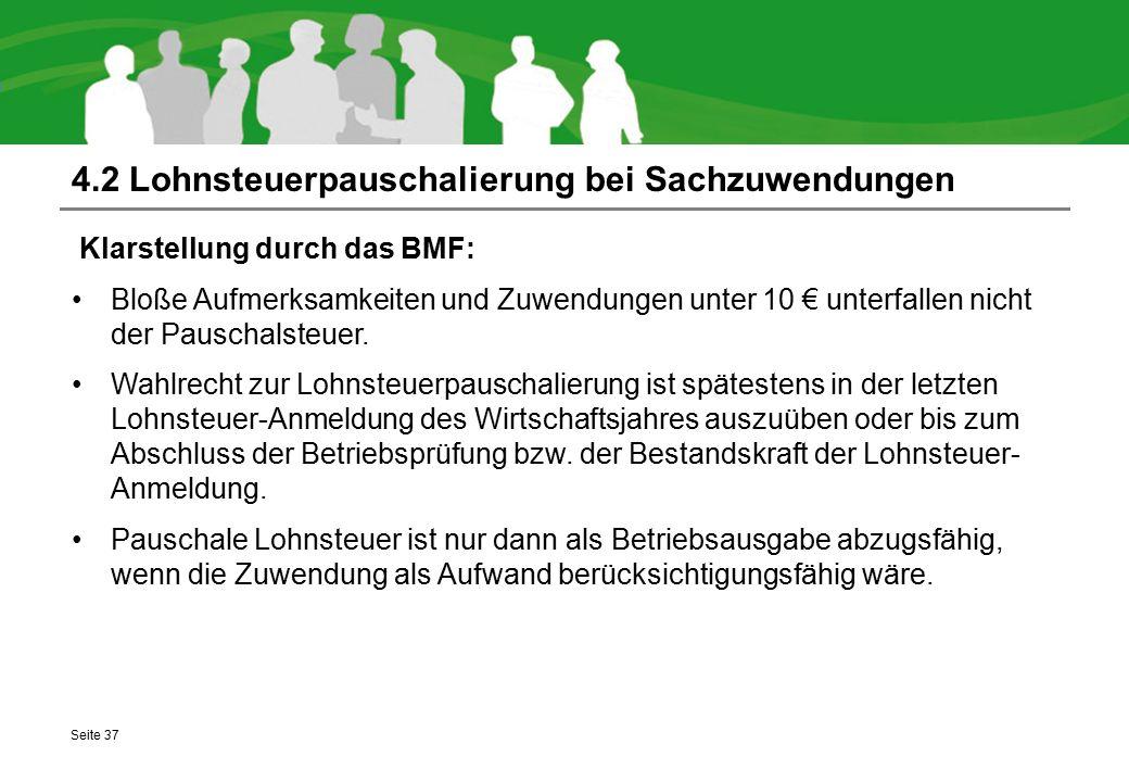 4.2 Lohnsteuerpauschalierung bei Sachzuwendungen Klarstellung durch das BMF: Bloße Aufmerksamkeiten und Zuwendungen unter 10 € unterfallen nicht der P