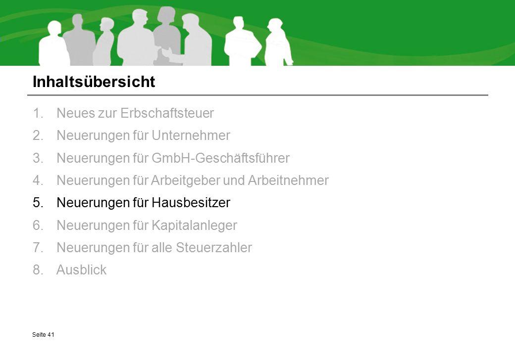 Inhaltsübersicht 1.Neues zur Erbschaftsteuer 2.Neuerungen für Unternehmer 3.Neuerungen für GmbH-Geschäftsführer 4.Neuerungen für Arbeitgeber und Arbei