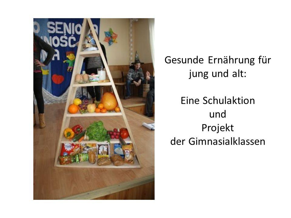 Gesunde Ernährung für jung und alt: Eine Schulaktion und Projekt der Gimnasialklassen