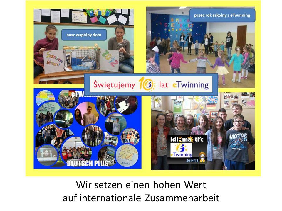 Wir setzen einen hohen Wert auf internationale Zusammenarbeit