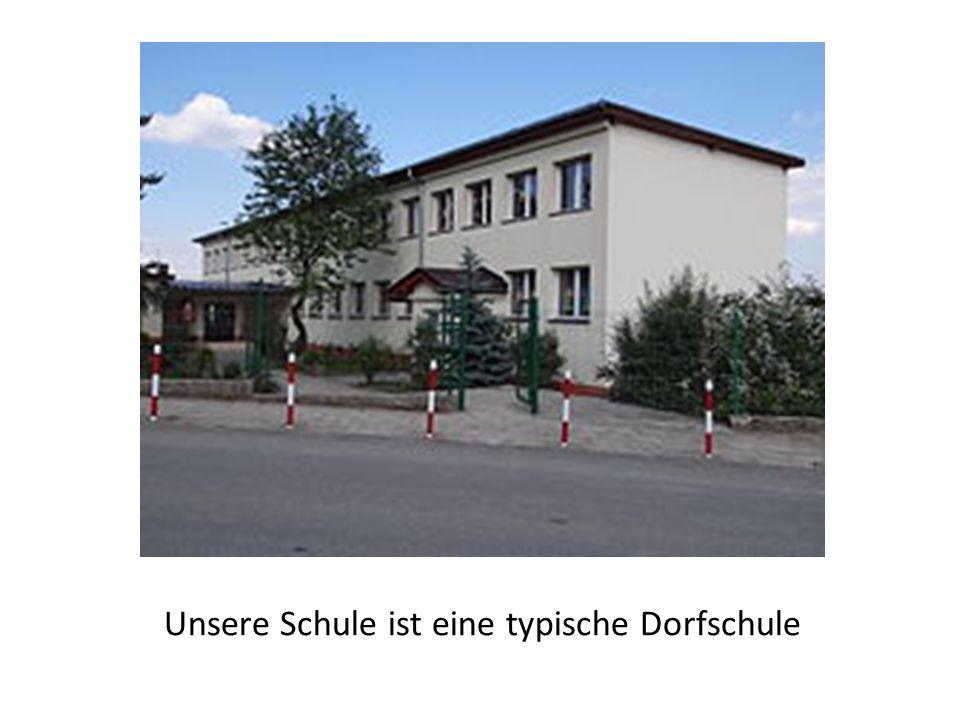 Unsere Schule ist eine typische Dorfschule