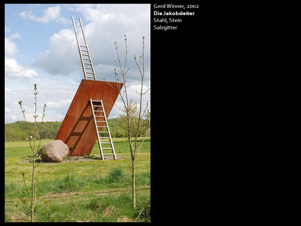Gerd Winner, 2002 Die Jakobsleiter Stahl, Stein Salzgitter