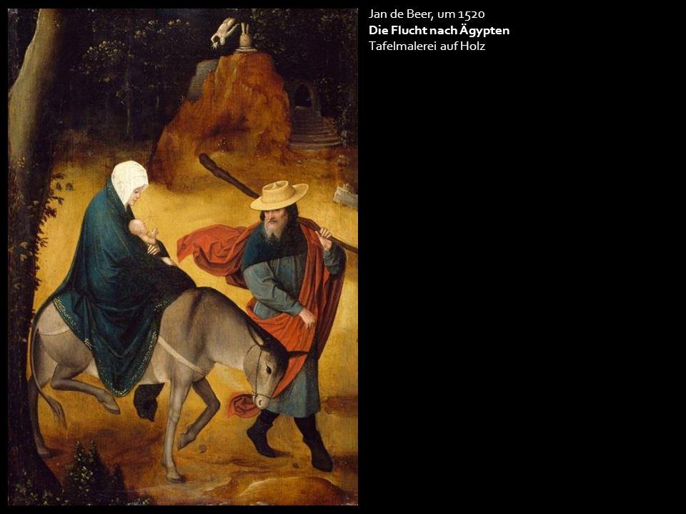 Jan de Beer, um 1520 Die Flucht nach Ägypten Tafelmalerei auf Holz