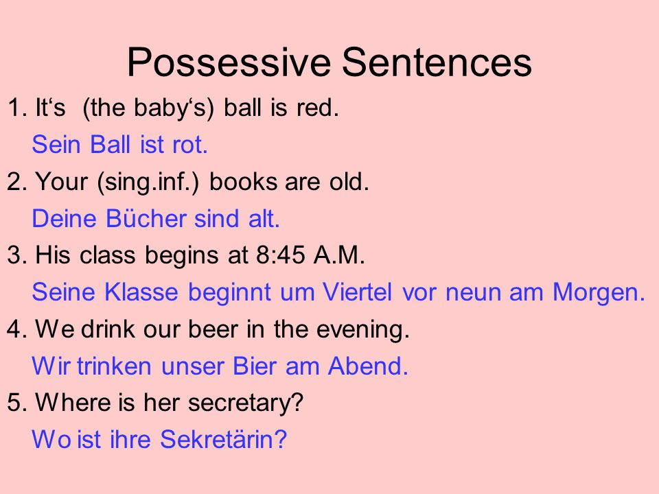 Possessive Sentences 6.Our class lasts fifty minutes.