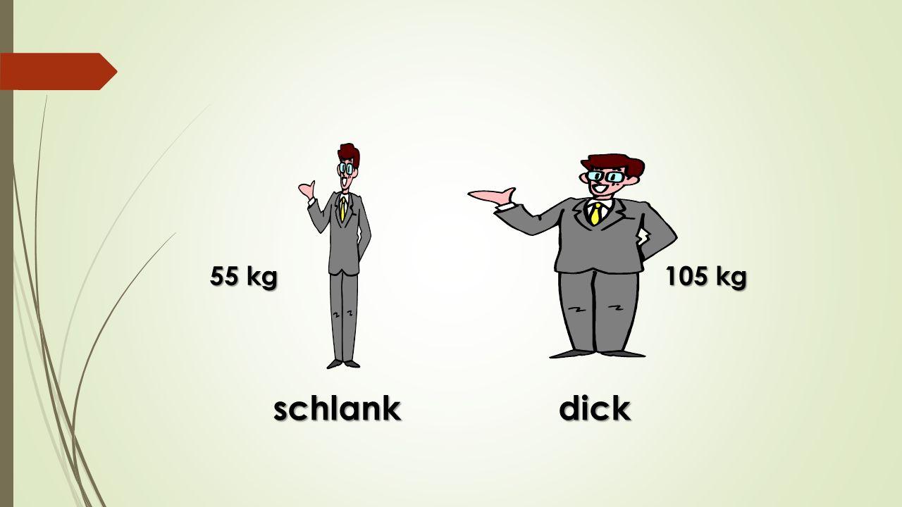 schlankdick 55 kg 105 kg