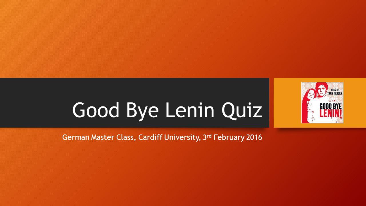 Good bye Lenin ist ein Film von...Goodbye Lenin is a film by… A.Wolfgang Wippermann.