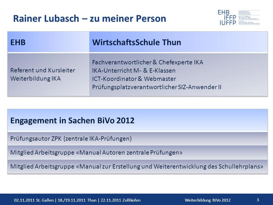 02.11.2011 St. Gallen | 18./19.11.2011 Thun | 22.11.2011 ZollikofenWeiterbildung BiVo 2012 3 Rainer Lubasch – zu meiner Person