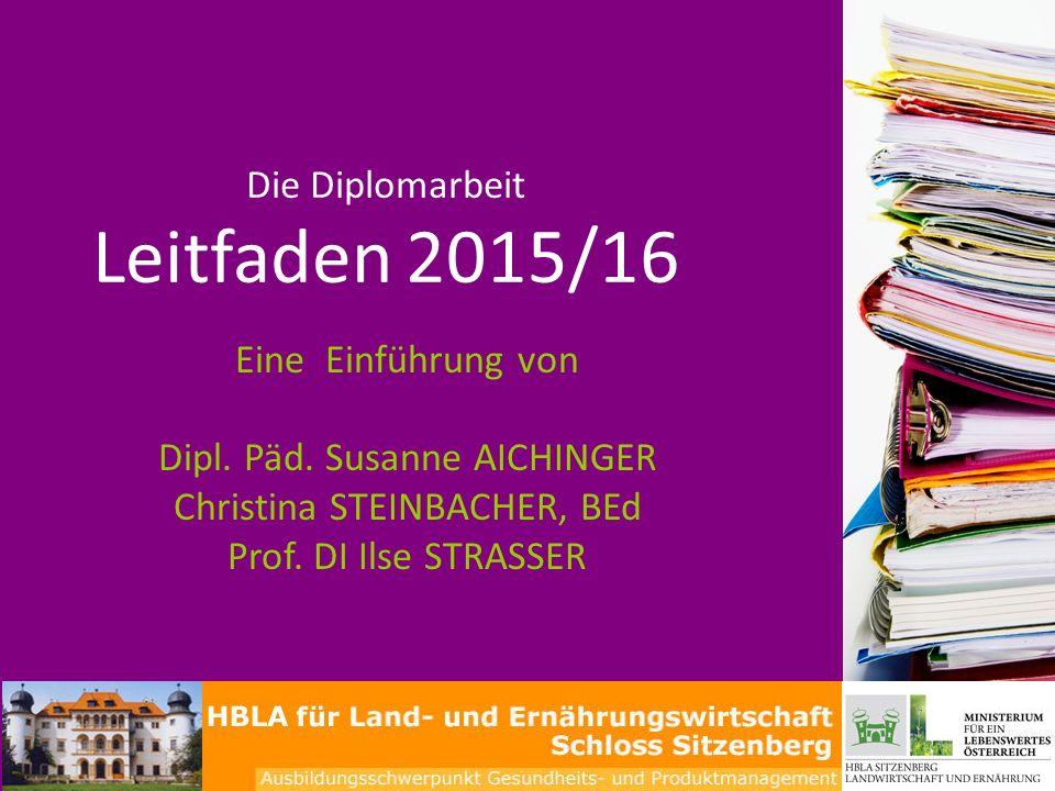 Die Diplomarbeit Leitfaden 2015/16 Eine Einführung von Dipl.