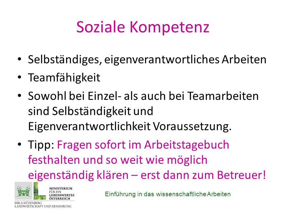 Soziale Kompetenz Selbständiges, eigenverantwortliches Arbeiten Teamfähigkeit Sowohl bei Einzel- als auch bei Teamarbeiten sind Selbständigkeit und Eigenverantwortlichkeit Voraussetzung.