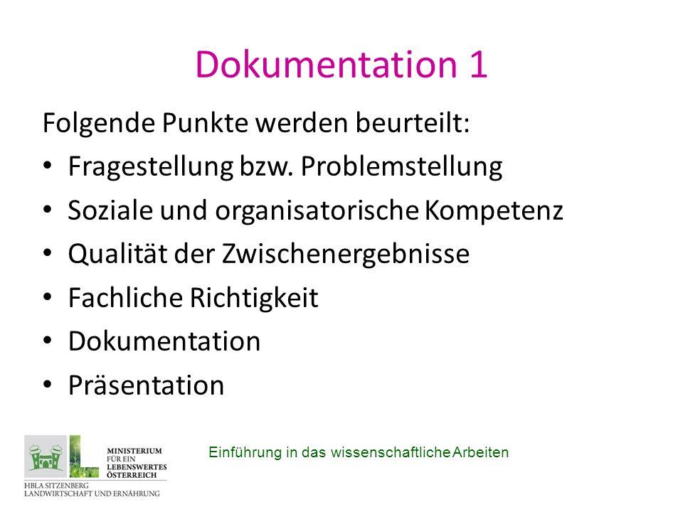 Dokumentation 1 Folgende Punkte werden beurteilt: Fragestellung bzw.