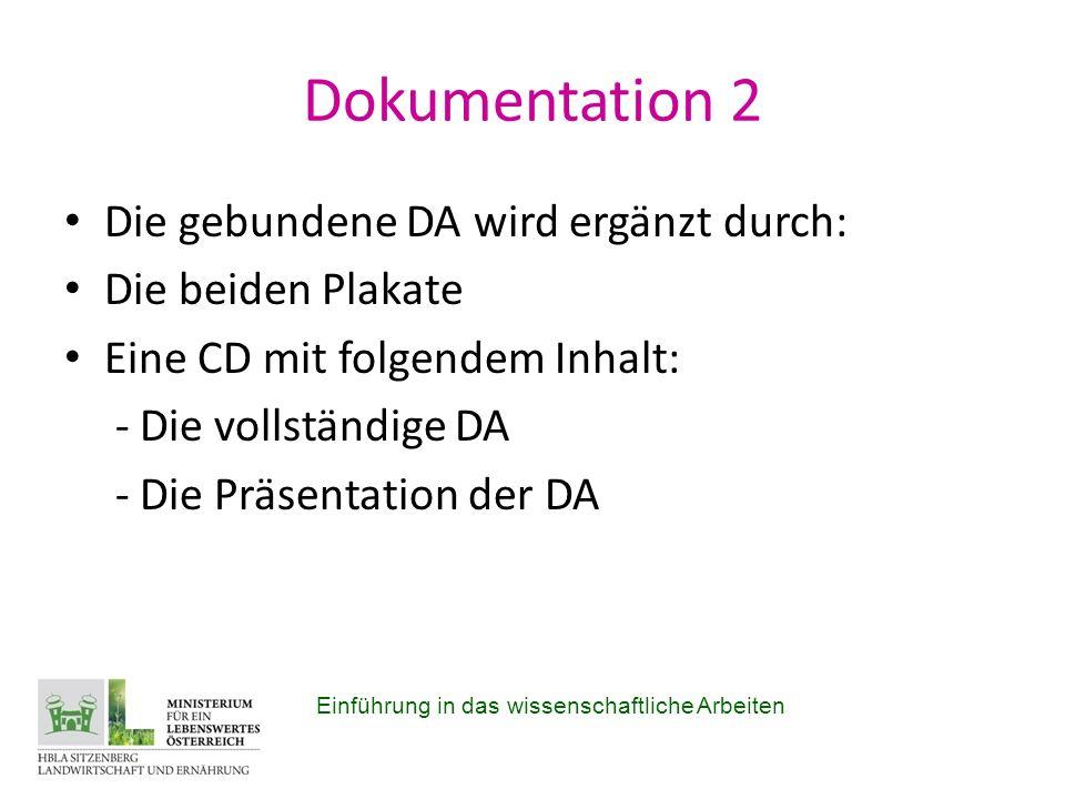 Dokumentation 2 Die gebundene DA wird ergänzt durch: Die beiden Plakate Eine CD mit folgendem Inhalt: - Die vollständige DA - Die Präsentation der DA Einführung in das wissenschaftliche Arbeiten