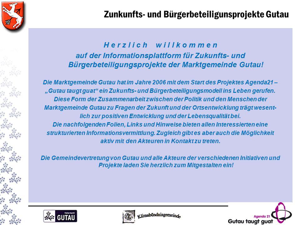 H e r z l i c h w i l l k o m m e n auf der Informationsplattform für Zukunfts- und Bürgerbeteiligungsprojekte der Marktgemeinde Gutau.