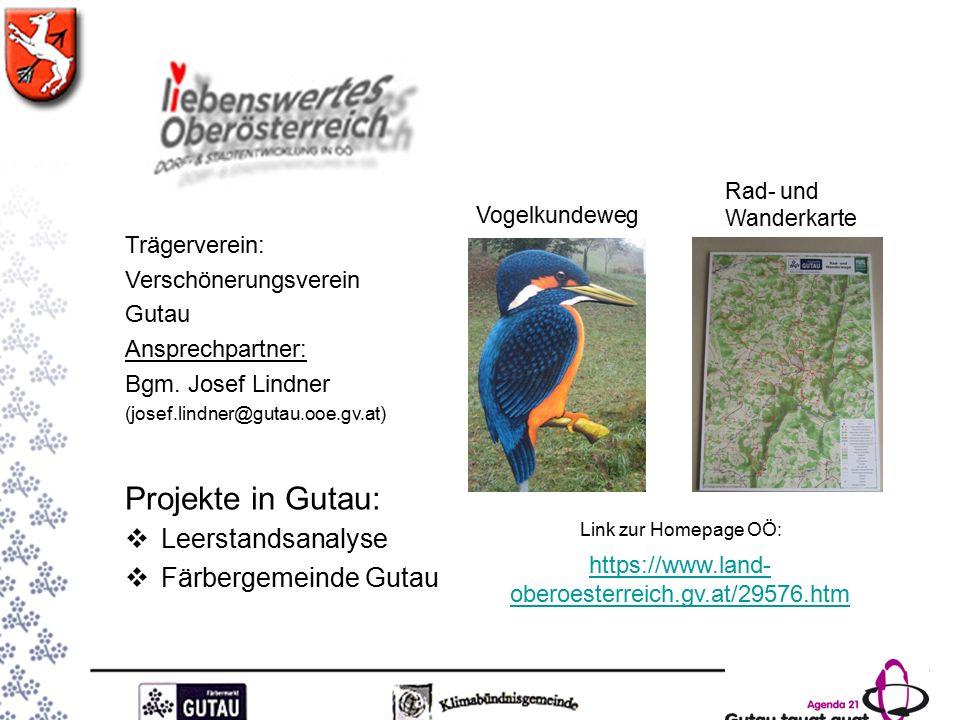 Trägerverein: Verschönerungsverein Gutau Ansprechpartner: Bgm.