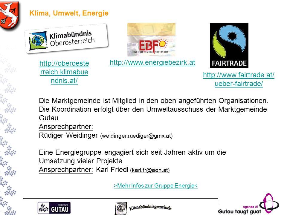 Klima, Umwelt, Energie Die Marktgemeinde ist Mitglied in den oben angeführten Organisationen.