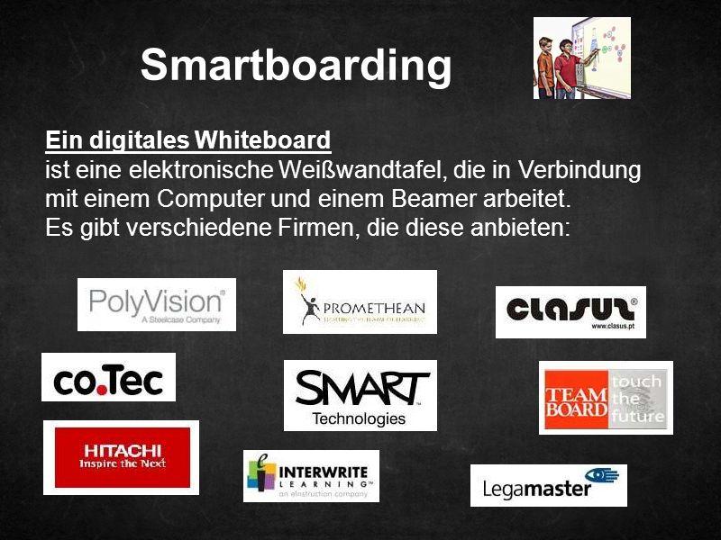 Smartboarding Ein digitales Whiteboard ist eine elektronische Weißwandtafel, die in Verbindung mit einem Computer und einem Beamer arbeitet.