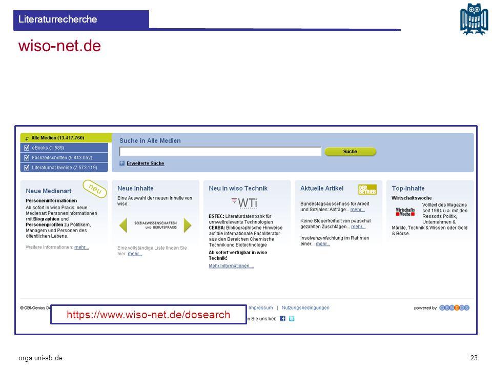 wiso-net.de orga.uni-sb.de 23 Literaturrecherche https://www.wiso-net.de/dosearch