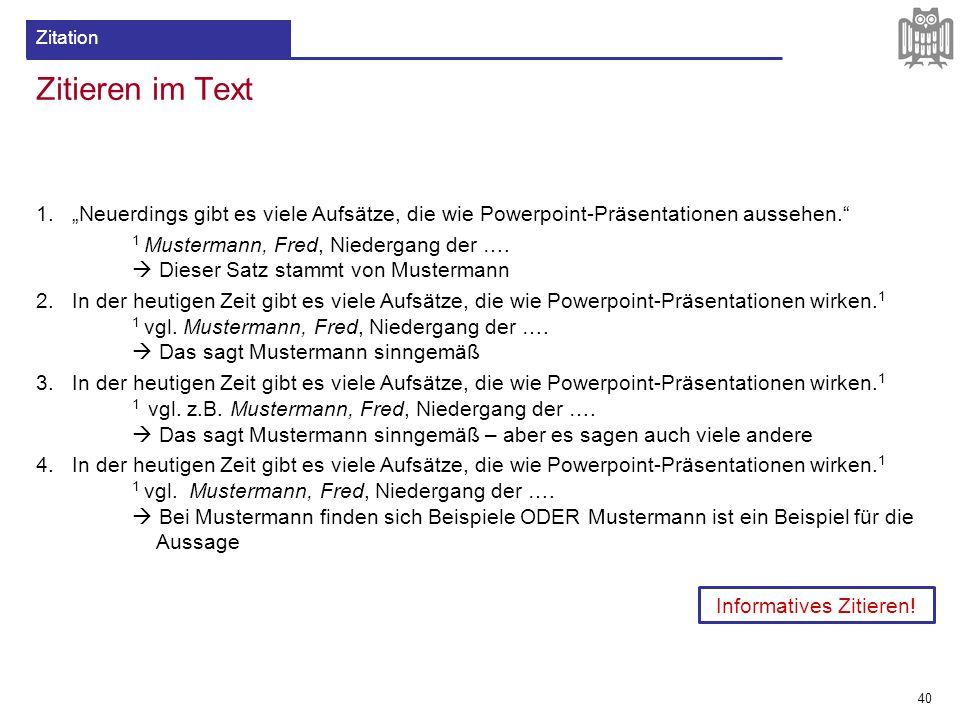 """Zitieren im Text 1.""""Neuerdings gibt es viele Aufsätze, die wie Powerpoint-Präsentationen aussehen."""" 1 Mustermann, Fred, Niedergang der ….  Dieser Sat"""