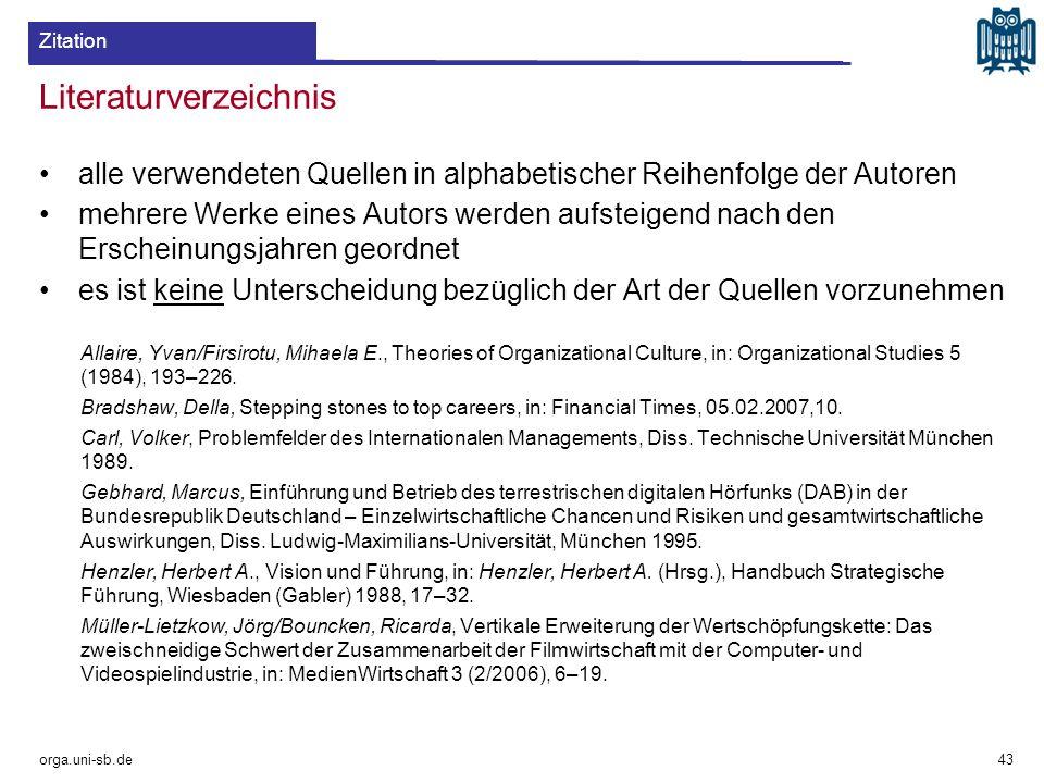 Literaturverzeichnis alle verwendeten Quellen in alphabetischer Reihenfolge der Autoren mehrere Werke eines Autors werden aufsteigend nach den Erschei