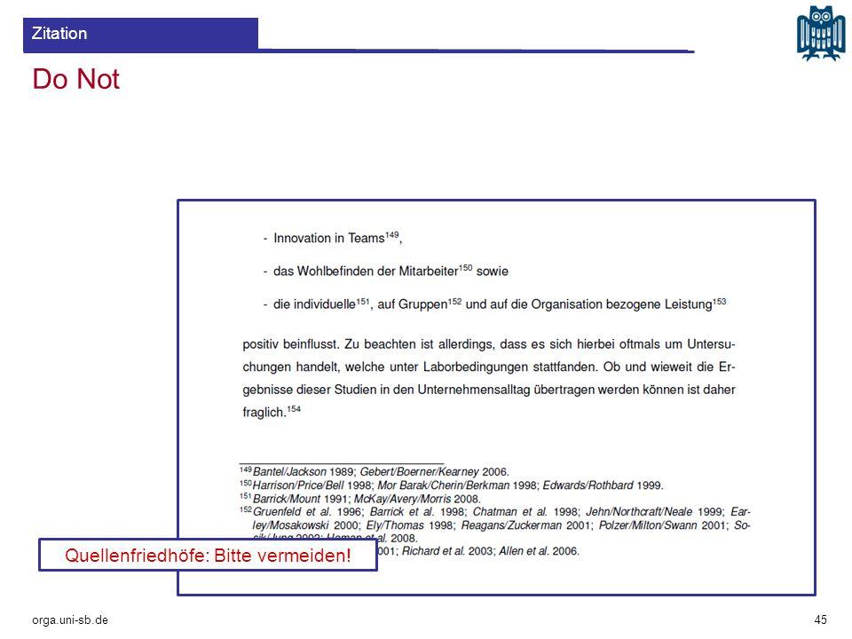 orga.uni-sb.de 45 Quellenfriedhöfe: Bitte vermeiden! Do Not Zitation