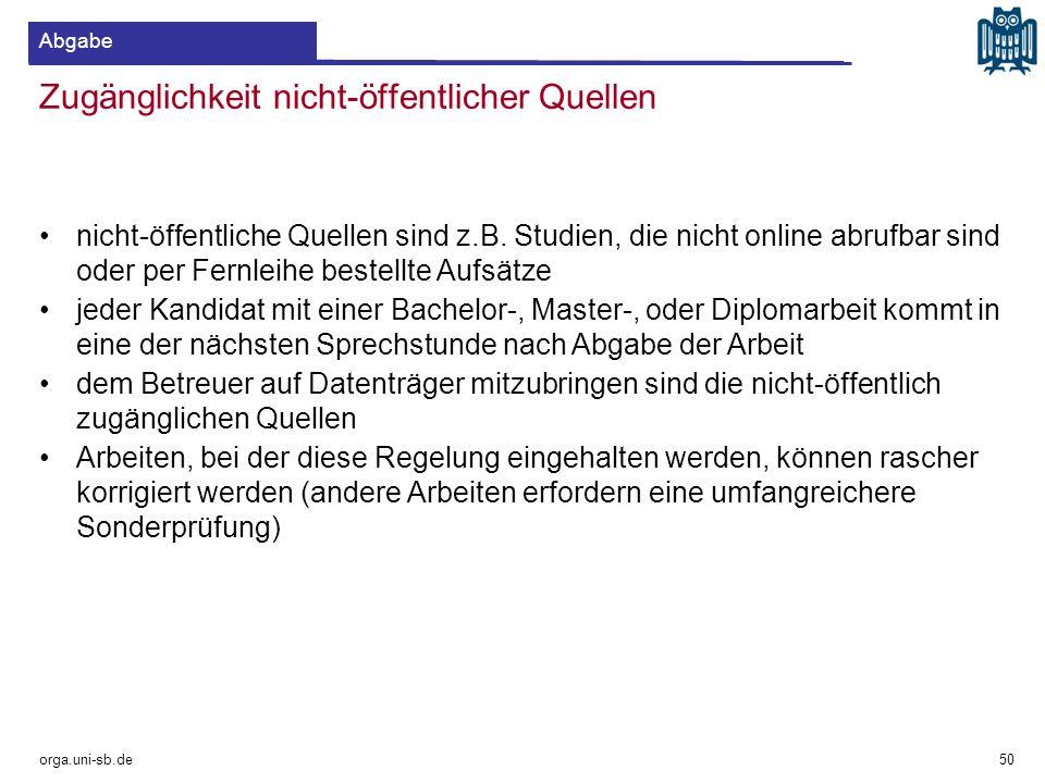 Zugänglichkeit nicht-öffentlicher Quellen orga.uni-sb.de nicht-öffentliche Quellen sind z.B. Studien, die nicht online abrufbar sind oder per Fernleih