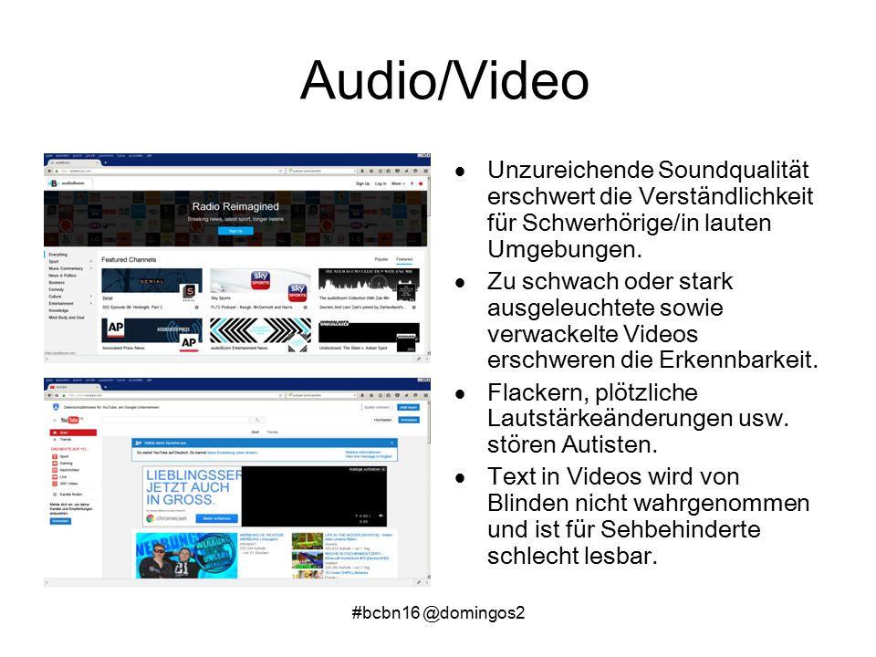 #bcbn16 @domingos2 Audio/Video  Unzureichende Soundqualität erschwert die Verständlichkeit für Schwerhörige/in lauten Umgebungen.