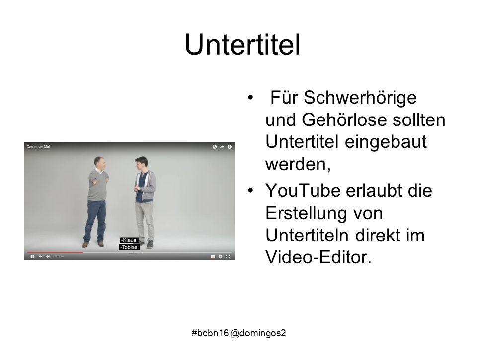#bcbn16 @domingos2 Untertitel Für Schwerhörige und Gehörlose sollten Untertitel eingebaut werden, YouTube erlaubt die Erstellung von Untertiteln direkt im Video-Editor.