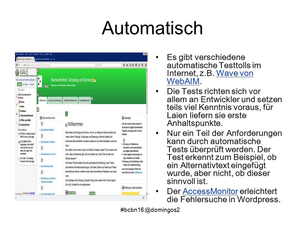 #bcbn16 @domingos2 Automatisch Es gibt verschiedene automatische Testtolls im Internet, z.B.