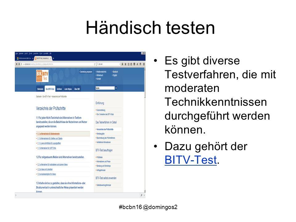 #bcbn16 @domingos2 Händisch testen Es gibt diverse Testverfahren, die mit moderaten Technikkenntnissen durchgeführt werden können.