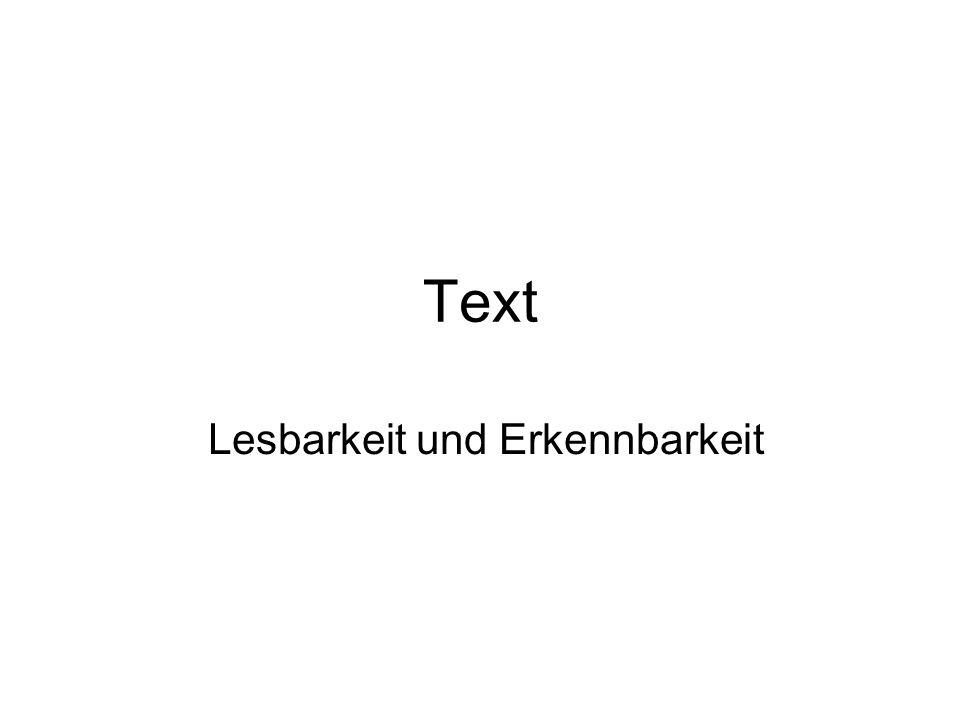 Text Lesbarkeit und Erkennbarkeit