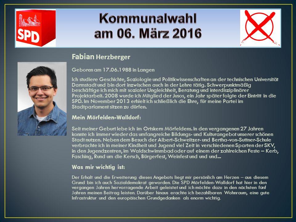 Fabian Herzberger Geboren am 17.06.1988 in Langen Ich studiere Geschichte, Soziologie und Politikwissenschaften an der technischen Universität Darmsta