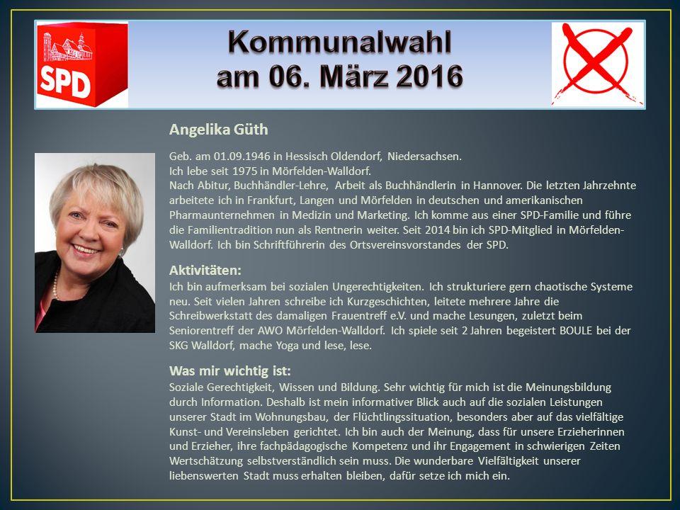 Angelika Güth Geb. am 01.09.1946 in Hessisch Oldendorf, Niedersachsen. Ich lebe seit 1975 in Mörfelden-Walldorf. Nach Abitur, Buchhändler-Lehre, Arbei
