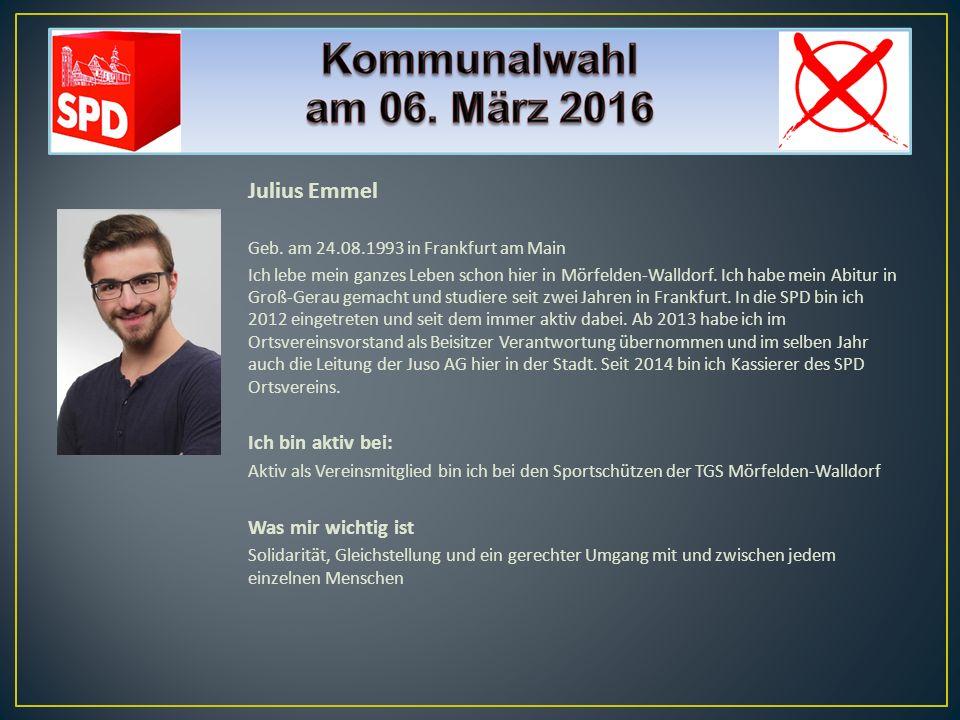 Julius Emmel Geb. am 24.08.1993 in Frankfurt am Main Ich lebe mein ganzes Leben schon hier in Mörfelden-Walldorf. Ich habe mein Abitur in Groß-Gerau g