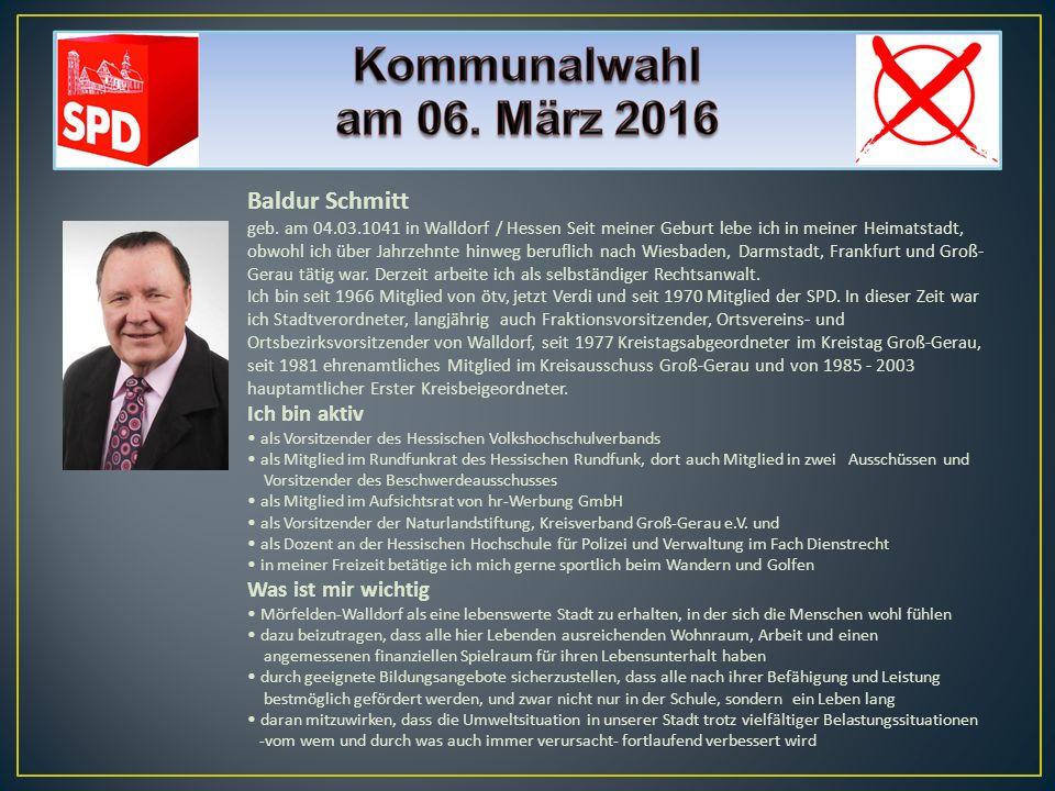 Baldur Schmitt geb. am 04.03.1041 in Walldorf / Hessen Seit meiner Geburt lebe ich in meiner Heimatstadt, obwohl ich über Jahrzehnte hinweg beruflich
