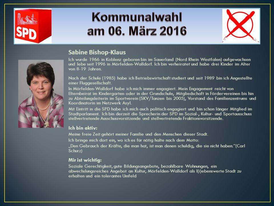 Sabine Bishop-Klaus Ich wurde 1966 in Koblenz geboren bin im Sauerland (Nord Rhein Westfalen) aufgewachsen und lebe seit 1996 in Mörfelden-Walldorf. I