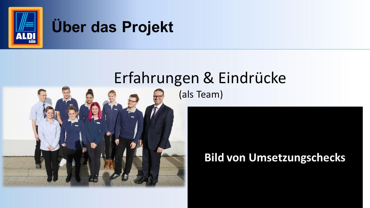 Über das Projekt Erfahrungen & Eindrücke (als Team) Bild von Umsetzungschecks
