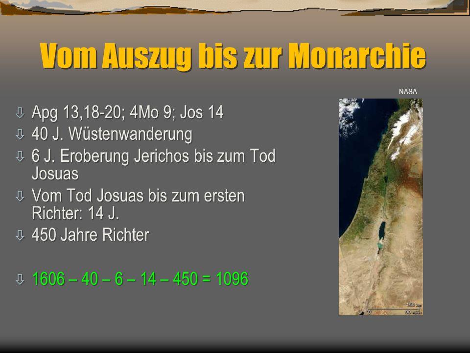 Vom Auszug bis zur Monarchie ò Apg 13,18-20; 4Mo 9; Jos 14 ò 40 J. Wüstenwanderung ò 6 J. Eroberung Jerichos bis zum Tod Josuas ò Vom Tod Josuas bis z