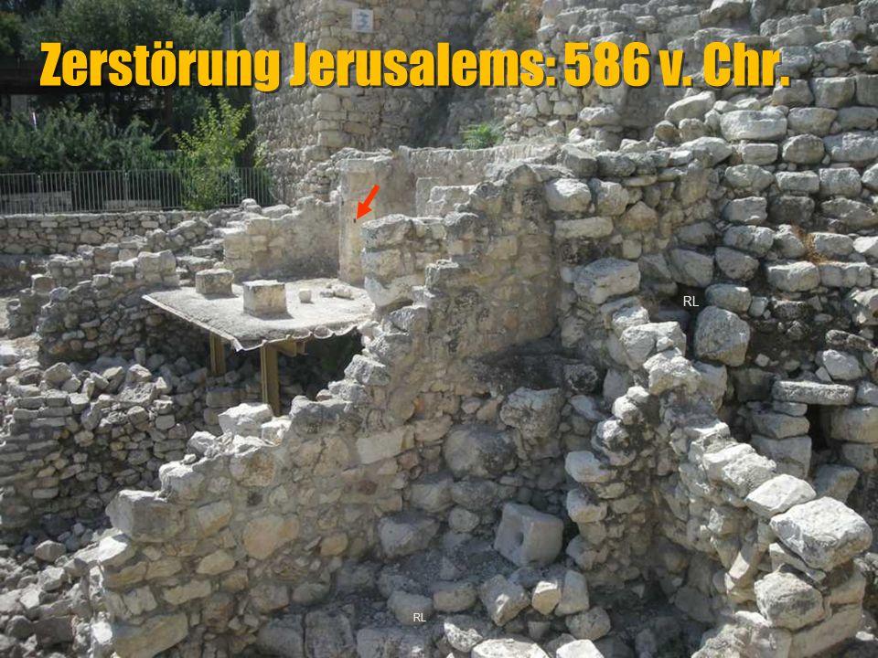 Zerstörung Jerusalems: 586 v. Chr. RL