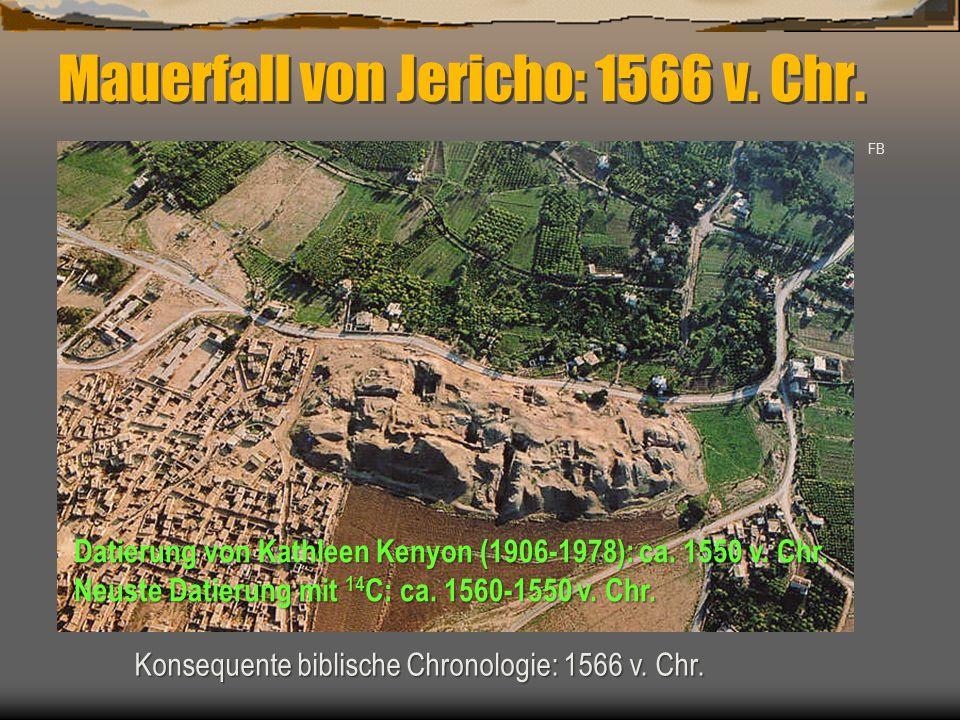 Mauerfall von Jericho: 1566 v. Chr. Konsequente biblische Chronologie: 1566 v. Chr. FB Datierung von Kathleen Kenyon (1906-1978): ca. 1550 v. Chr. Neu